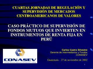CUARTAS JORNADAS DE REGULACI N Y SUPERVISI N DE MERCADOS CENTROAMERICANOS DE VALORES