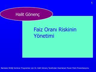 Bankalar Birligi Seminer Programlari i in Dr. Halit G nen  Tarafindan Hazirlanan Power Point Prezentasyonu