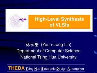 Youn-Long Lin Department of Computer Science National Tsing Hua University
