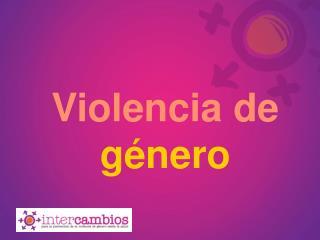 Violencia de  g nero