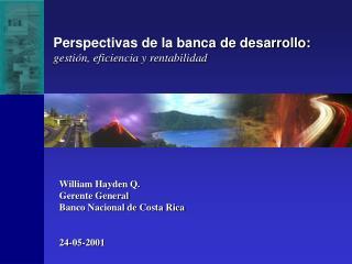 William Hayden Q. Gerente General Banco Nacional de Costa Rica   24-05-2001