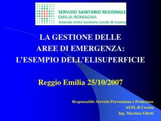 LA GESTIONE DELLE  AREE DI EMERGENZA:  L ESEMPIO DELL ELISUPERFICIE  Reggio Emilia 25