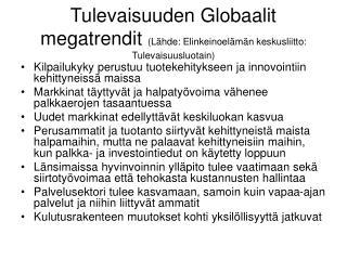 Tulevaisuuden Globaalit megatrendit L hde: Elinkeinoel m n keskusliitto: Tulevaisuusluotain