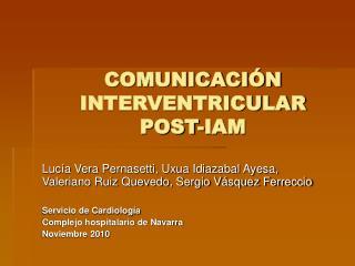 COMUNICACI N INTERVENTRICULAR  POST-IAM