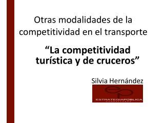 Otras modalidades de la competitividad en el transporte