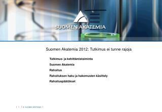 Suomen Akatemia 2012: tiede kasvuun
