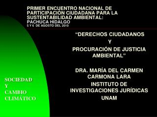 Primer Encuentro Nacional de Participaci n Ciudadana para La  Sustentabilidad Ambiental:  PACHUCA HIDALGO 5 Y 6  DE AGOS