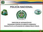 DIRECCI N DE ANTINARC TICOS  PROGRAMA CONTROL DE IMPACTO AMBIENTAL PRODUCTO DE LA UTILIZACION DE COMBUSTIBLES FOSILES