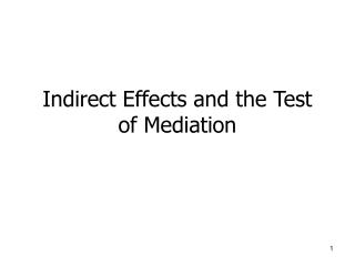 Indirect Effects and the Test of Mediation