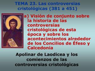 TEMA 23. Las controversias cristol gicas 381 a 451