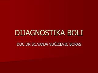 DIJAGNOSTIKA BOLI
