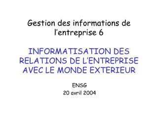 Gestion des informations de l entreprise 6  INFORMATISATION DES RELATIONS DE L ENTREPRISE AVEC LE MONDE EXTERIEUR