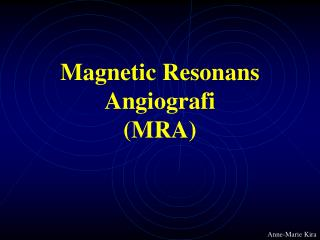 Magnetic Resonans Angiografi MRA