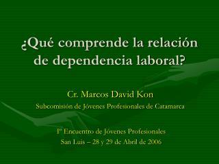 Qu  comprende la relaci n de dependencia laboral