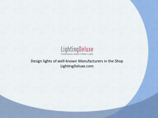 Original and Brand Lighting Fixtures by Lighting Deluxe