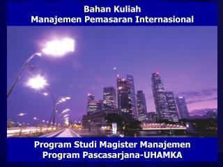 Bahan Kuliah Manajemen Pemasaran Internasional