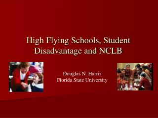 High Flying Schools, Student Disadvantage and NCLB