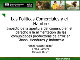 Las Pol ticas Comerciales y el Hambre Impacto de la apertura del comercio en el derecho a la alimentaci n de las comunid