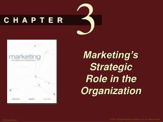 Marketing s Strategic Role in the Organization