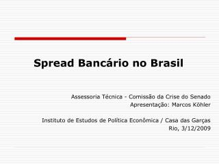 Spread Banc rio no Brasil
