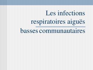 Les infections  respiratoires aigu s