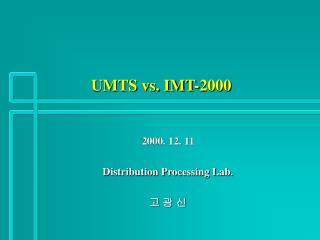 UMTS vs. IMT-2000