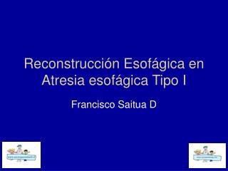 Reconstrucci n Esof gica en Atresia esof gica Tipo I