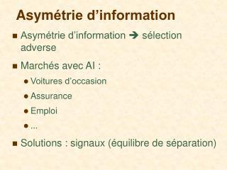 Asym trie d information