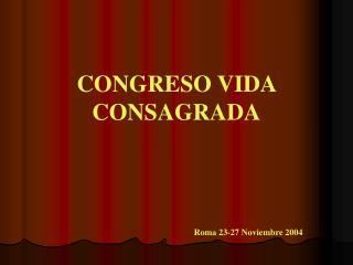CONGRESO VIDA CONSAGRADA