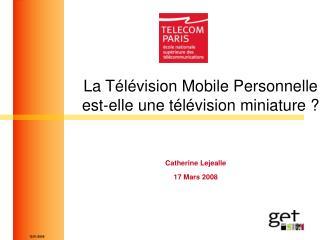 La T l vision Mobile Personnelle  est-elle une t l vision miniature