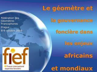 Le g om tre et   la gouvernance   fonci re dans   les enjeux   africains   et mondiaux