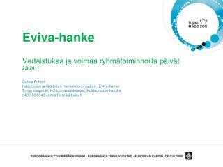 Eviva-hanke  Vertaistukea ja voimaa ryhm toiminnoilla p iv t 2.9.2011  Sanna Forsell Ik  ntyvien ja i kk iden Hankekoord