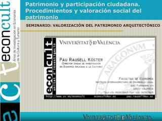 Patrimonio y participaci n ciudadana. Procedimientos y valoraci n social del patrimonio