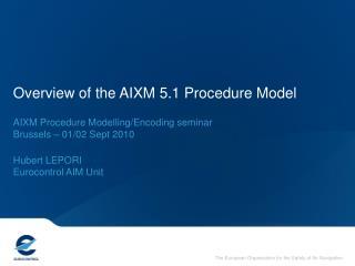Overview of the AIXM 5.1 Procedure Model