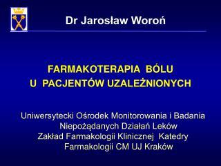 FARMAKOTERAPIA  B LU                                    U  PACJENT W UZALEZNIONYCH