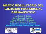 MARCO REGULATORIO DEL EJERCICIO PROFESIONAL FARMAC UTICO