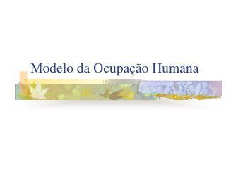Modelo da Ocupa  o Humana