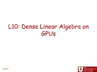 L10: Dense Linear Algebra on GPUs