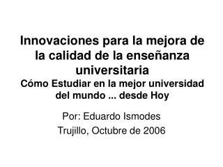 Innovaciones para la mejora de la calidad de la ense anza universitaria C mo Estudiar en la mejor universidad del mundo