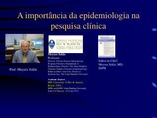 A import ncia da epidemiologia na pesquisa cl nica