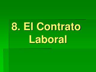 8. El Contrato Laboral