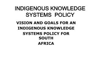 INDIGENOUS KNOWLEDGE SYSTEMS  POLICY