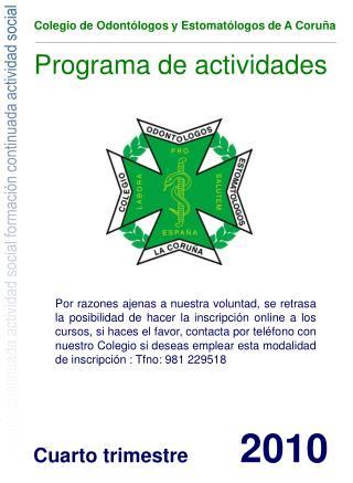 Colegio de Odont logos y Estomat logos de A Coru a Programa de actividades