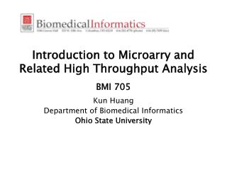 Introduction to Microarry and Related High Throughput Analysis   BMI 705