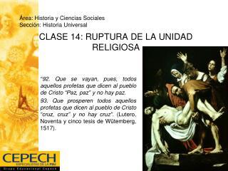 CLASE 14: RUPTURA DE LA UNIDAD RELIGIOSA