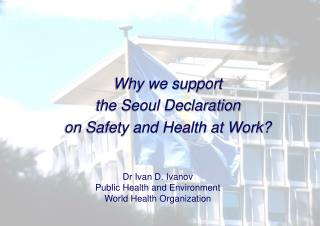 Why we support  the Seoul Declaration  on Safety and Health at Work