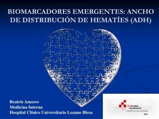 BIOMARCADORES EMERGENTES: ANCHO DE DISTRIBUCI N DE HEMAT ES ADH