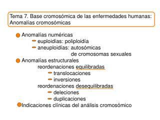 Tema 7. Base cromos mica de las enfermedades humanas: Anomal as cromos micas