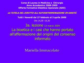 3a. lezione 13 marzo 2009 La bioetica e i casi che hanno portato all affermazione del origini del consenso informato