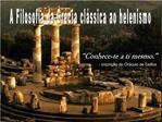 A Filosofia da Gr cia cl ssica ao helenismo